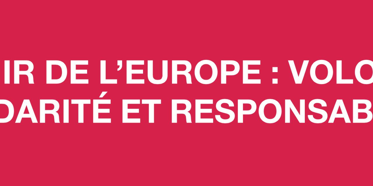 AVENIR DE L'EUROPE : VOLONTÉ, SOLIDARITÉ ET RESPONSABILITÉ